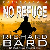No Refuge: Brainrush Series, Volume 6 | Richard Bard