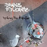 Touching the Propeller by Dawn of the Replicants (2002-10-28)