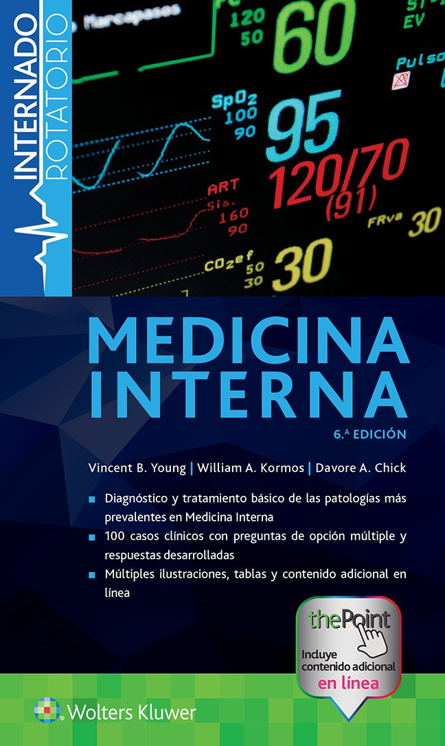 Internado Rotatorio: Medicina Interna (Blueprints): Amazon.es: Vincent B. Young, Willian A. Kormos, Davoren A. Chick, Leonora Véliz Salazar: Libros