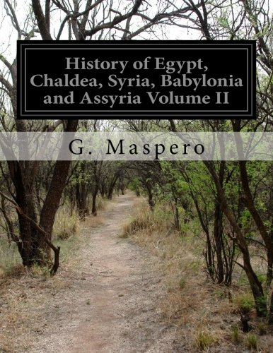 Download History of Egypt, Chaldea, Syria, Babylonia and Assyria Volume II ebook