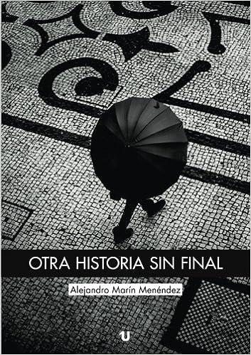 Otra historia sin final: Amazon.es: Alejandro Marín Menéndez, Emilio Pecero Monserrat: Libros