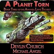 A Planet Torn: The Amanda Love Trilogy, Book Three | Devlin Church, Michael Angel