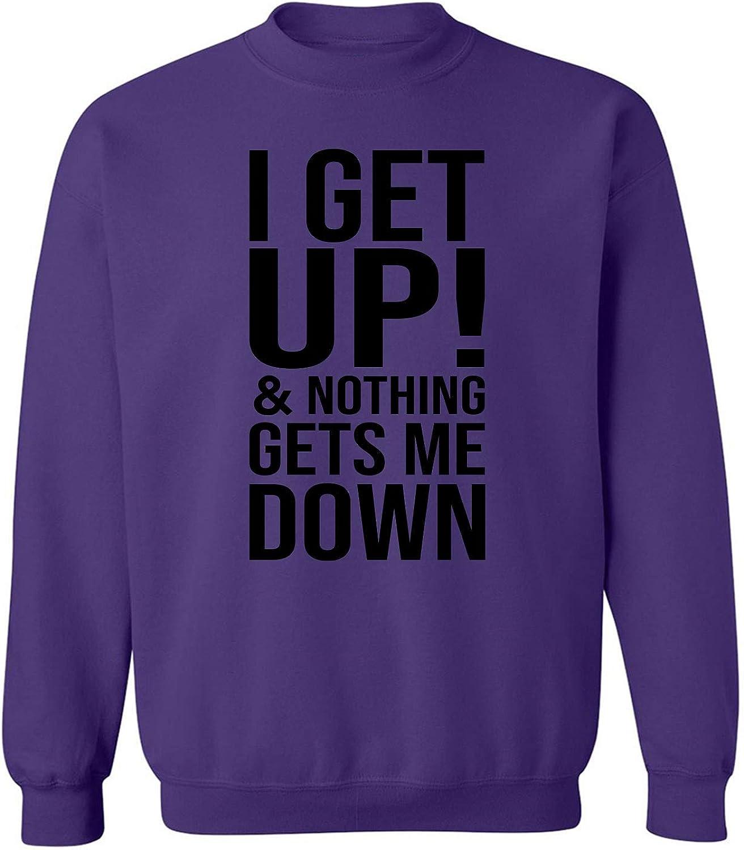 ZeroGravitee I GET UP!/& Nothing GETS ME Down Crewneck Sweatshirt