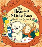 Bear with Sticky Paws Goes to School, Clara Vulliamy, 1589254244