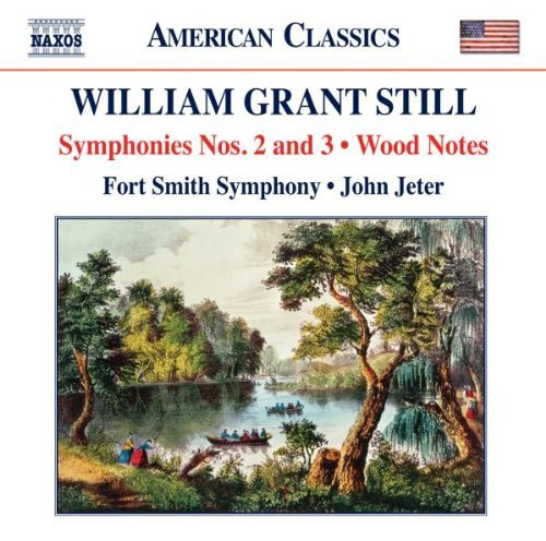 William Grant Still: Symphonies Nos. 2 and 3; Wood Notes by Fort Smith Symphony (2011-12-13)