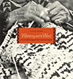 Working With Wool: A Coast Salish Legacy and the Cowichan Sweater by Sylvia Olsen (December 05,2010)