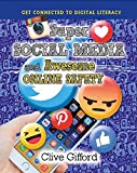 Super Social Media and Awesome Online Safety (Get Connected to Digital Literacy)