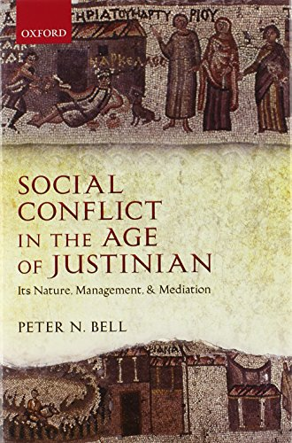 Social Conflict in the Age of Justinian: Its Nature, Management, and Mediation by Oxford University Press