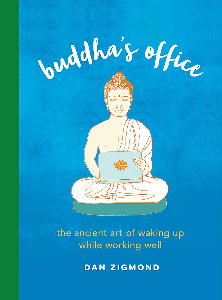 Buddha's Office  The Ancient Art Of Waking Up While Working Well