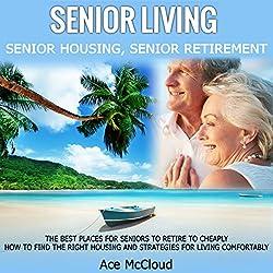 Senior Living: Senior Housing: Senior Retirement