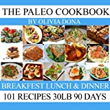 PALEO DIET FOR BEGINNERS: 100+Delectable Paleo Recipes For Weight Loss For People Who Loves To Eat Well & Feel Great (paleo diet plan Book Book 2)
