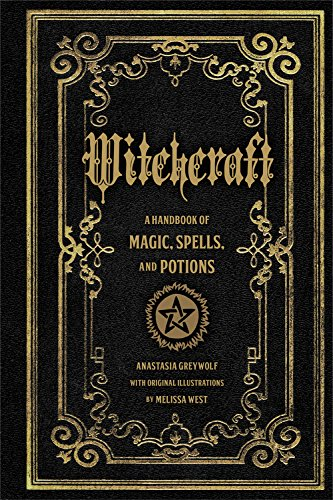 Witchcraft: A Handbook of Magic Spells and Potions [Anastasia Greywolf] (Tapa Dura)