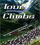 Tour Climbs: The complete guide to every mountain stage on the Tour de France by Sidwells. Chris ( 2009 ) Paperback