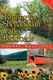 Touring the Shenandoah Valley Backroads, Andrea Sutcliffe, 0895873869