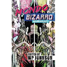 Mondo Bizarro: An Anthology