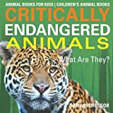 Critically Endangered Animals : What Are They? Animal Books for Kids | Children's Animal Books
