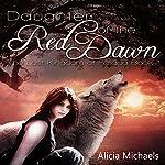 Daughter of the Red Dawn: The Lost Kingdom of Fallada, Book 1 | Alicia Michaels