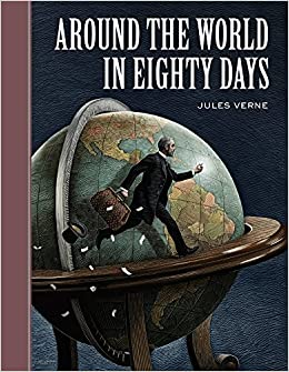 Around the World in Eighty Days (Sterling Unabridged Classics): Jules Verne, Scott McKowen, Arthur Pober Ed.D: 9781402754272: Amazon.com: Books