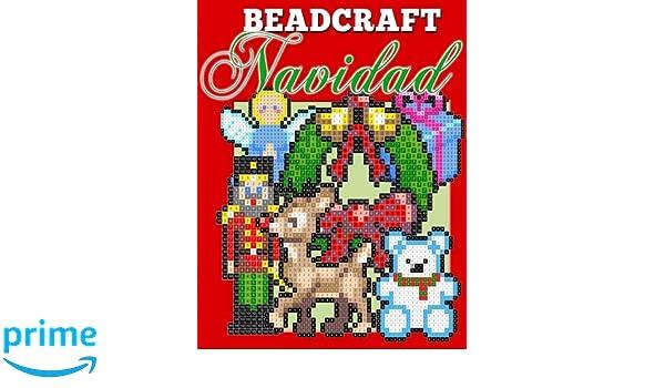 Beadcraft Navidad: Patrones de navidad para Perler, Qixels, Hama, Simbrix, Fuse, Melty, Nabbi, Pyslla, punto de cruz y mas! (Spanish Edition): Johnathan ...