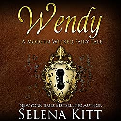 Wendy Modern Wicked Fairy Tales: An Erotic Suspense Romance