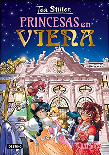 Princesas en Viena (Tea Stilton): Amazon.es: Tea Stilton, Helena Aguilà: Libros