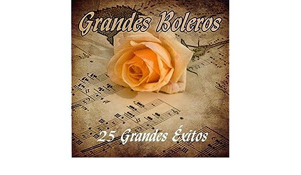 Grandes Boleros - 25 Grandes Éxitos by Varios Artistas on Amazon Music - Amazon.com