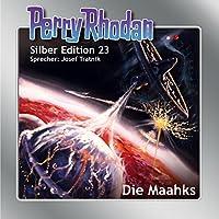 Die Maahks (Perry Rhodan Silber Edition 23) Hörbuch von Kurt Mahr, William Voltz, K. H. Scheer, H. G. Ewers Gesprochen von: Josef Tratnik