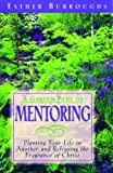 A Garden Path to Mentoring, Esther Burroughs, 1563091976
