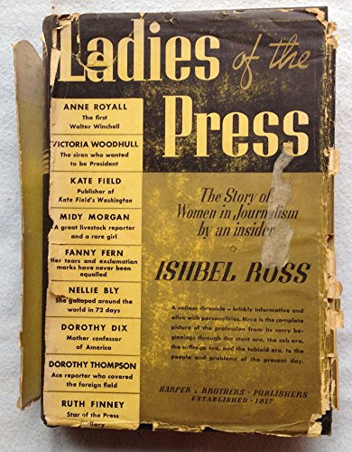 Ladies of the Press: The Story of Women in Journalism by an Insider
