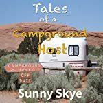 Tales of a Campground Host | Sunny Skye