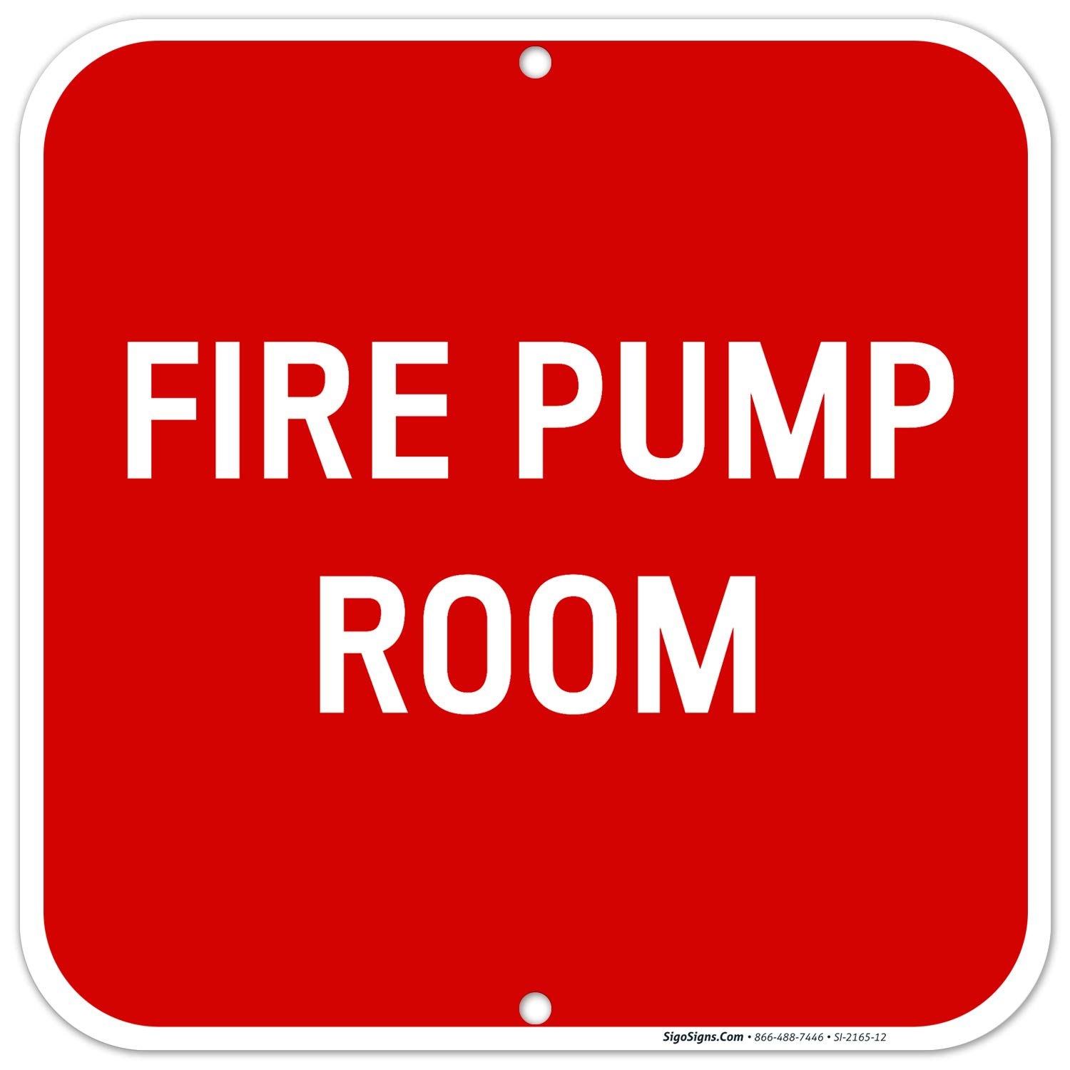 Fire Pump Room Sign, 12x12 Rust Free Heavy Aluminum, UV Protected, Long Lasting Weather/Fade Resistant, Easy Mounting, Indoor/Outdoor Use, Made in USA