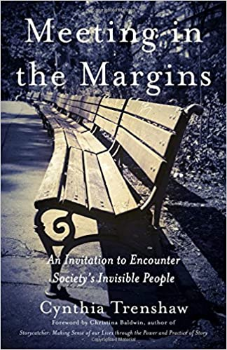 Meeting in the Margins: An Invitation to Encounter Society's Invisible People, Trenshaw, Cynthia