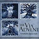 The Via Advent Audiobook by Shawn Small Narrated by Shawn Small