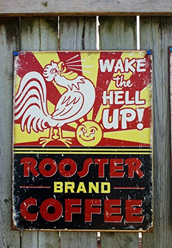 Rooster Brand Coffee - Wake the Hell Up Distressed Retro Style Tin Sign