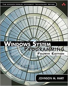 Windows System Programming, Paperback (4th Edition) (Addison-Wesley Microsoft Technology)