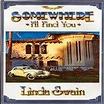Somewhere I'll Find You   Linda Swain
