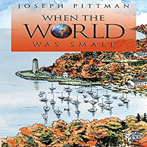 When the World Was Small Audiobook