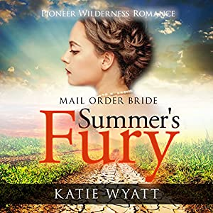 Summer's Fury: Mail Order Bride Audiobook