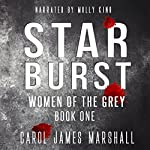 Starburst: The Women of The Grey, Book 1 | Carol James Marshall