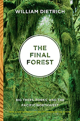 (The Final Forest: Big Trees, Forks, and the Pacific Northwest)