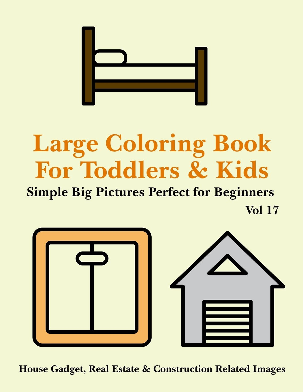 Large coloring book for toddlers and kids simple big pictures perfect for beginners house gadget real estate construction related images vol books