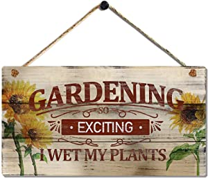 Farmhouse Garden Plaque with Gardening So Exciting I Wet My Plants Signs for Home Patio Entryway Backyard Decor by 6 x11.5 inch