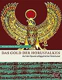 Das Gold der Horusfalken: Auf den Spuren altägyptischer Grabräuber (Zaberns Bildbände zur Archäologie)
