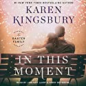 In This Moment Audiobook by Karen Kingsbury Narrated by January LaVoy, Kirby Heyborne
