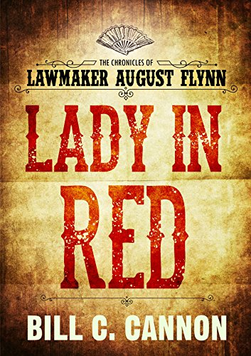 Fools Gold Iron - Lady in Red (The Chronicles of Lawmaker August Flynn Book 5)