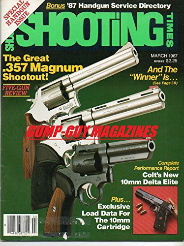 Shooting Times March 1987 Magazine SPECIAL HANDGUN ISSUE The Great .357 Magnum Shootout COMPLETE PERFORMANCE REPORT: COLT'S NEW 10mm DELTA ELITE - Big Game Shooting Bench