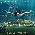 Lost Voices: The Lost Voices Trilogy, Book 1 | Sarah Porter