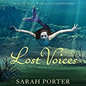 Lost Voices: The Lost Voices Trilogy, Book 1 | Sarah Porter