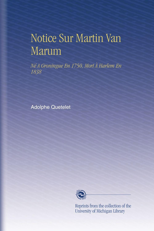 Download Notice Sur Martin Van Marum: Né A Groningue En 1750, Mort À Harlem En 1838 (French Edition) pdf epub