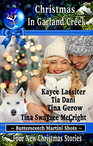 Christmas In Garland Creek (Butterscotch Martini Shots Book 4)
